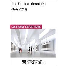Les Cahiers dessinés (Paris-2015): Les Fiches Exposition d'Universalis (French Edition)