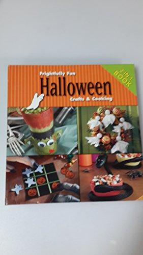 Frightfully Fun Halloween Crafts and Cooking (Halloween Fun Ideas Craft)