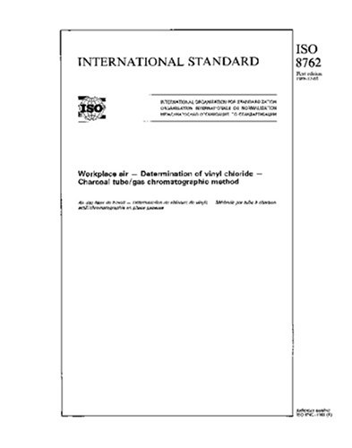 Download ISO 8762:1988, Workplace air - Determination of vinyl chloride - Charcoal tube/gas chromatographic method pdf