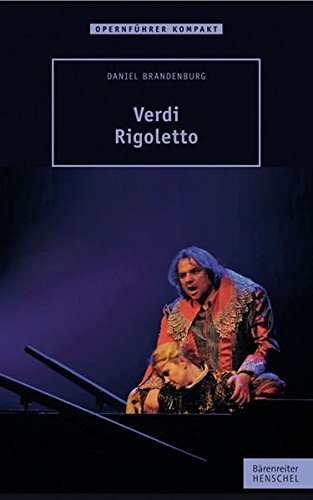 Verdi - Rigoletto Broschiert – 16. August 2012 Daniel Brandenburg Henschel Verlag 3894879084 Musikalien