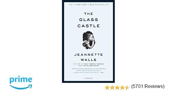 The Glass Castle: A Memoir: Jeannette Walls: 9780743247542: Amazon ...