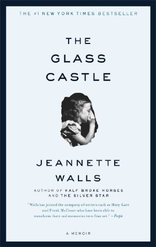 The Glass Castle: A Memoir (Best Selling Biographies And Autobiographies Of All Time)