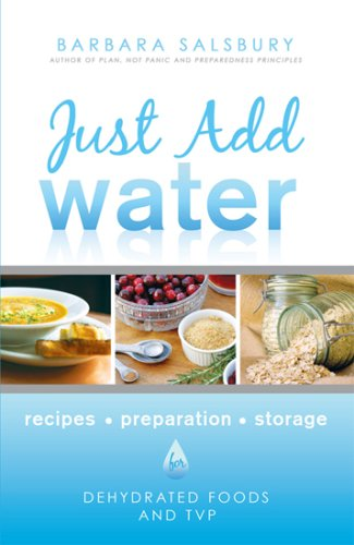 Just Add Water How to Use Dehydrated Food and TVP by Barbara G. Salsbury
