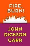 Fire, Burn!