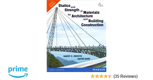 Statics and strength of materials for architecture and building statics and strength of materials for architecture and building construction onouye kane 9789332545014 amazon books fandeluxe Images