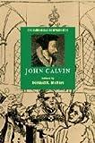The Cambridge Companion to John Calvin (Cambridge Companions to Religion)