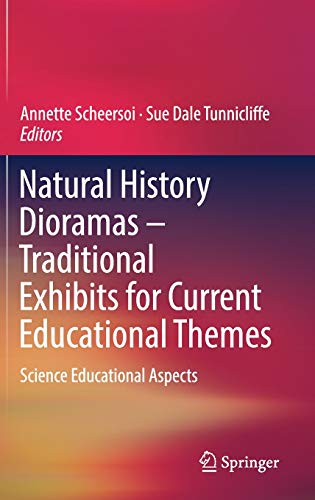 Natural History Dioramas - Traditional Exhibits for Current Educational Themes: Science Educational Aspects