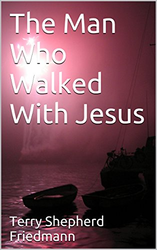 The Man Who Walked With Jesus