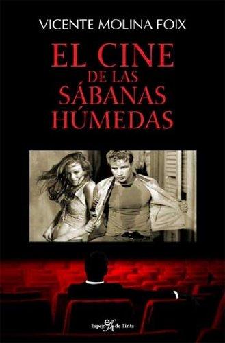 Descargar Libro Cine De Las Sabanas Humedas, El Vicente Molina Foix