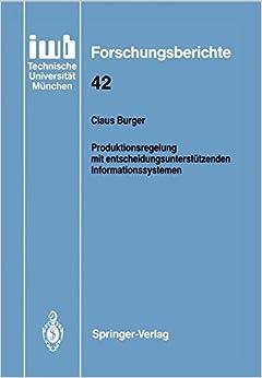 Produktionsregelung mit entscheidungsunterstützenden Informationssystemen (iwb Forschungsberichte)