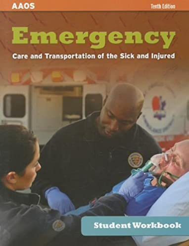 student workbook for emergency care and transportation of the sick rh amazon com