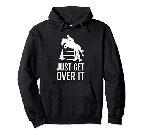 Horse Jump Equestrian Hoodie Just Get Over It