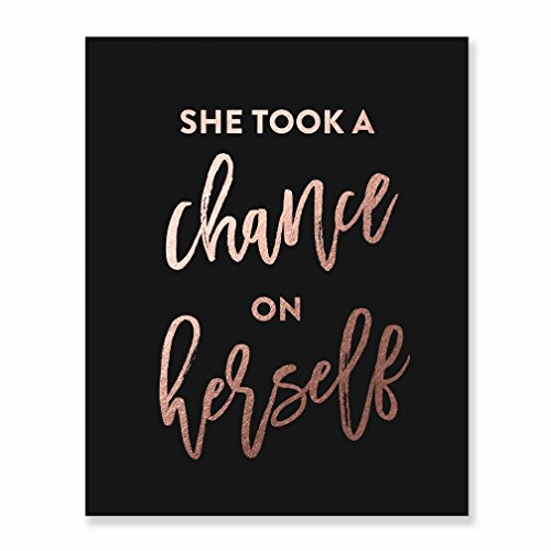 (She Took A Chance On Herself Rose Gold Foil Black Wall Art She Quote Calligraphy Words of Wisdom Office Artwork Girl's Room Wall Art Home Decor 8 inches x 10 inches A41)
