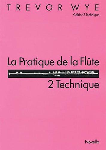 Download PRACTICE BOOK 2 FRENCH       LA PRATIQUE DE LA FLUTE      2 TECHNIQUE ebook