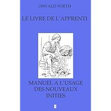 LE LIVRE DE L'APPRENTI (French Edition)