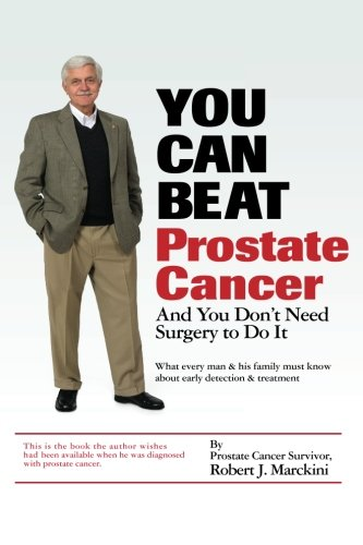 You Can Beat Prostate Cancer: And You Don