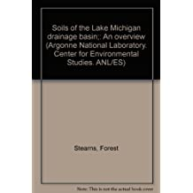 Soils of the Lake Michigan drainage basin;: An overview (Argonne National Laboratory. Center for Environmental Studies. ANL/ES)