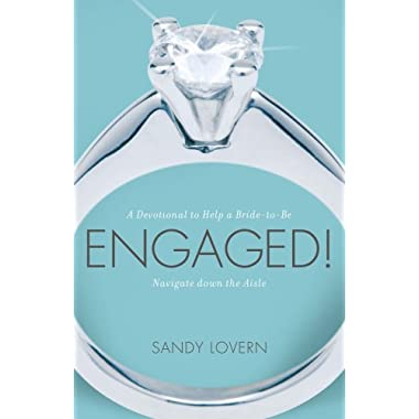 Engaged! A Devotional to Help a Bride-to-be Navigate Down the Aisle