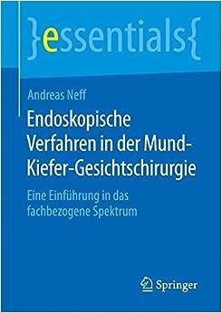 Book Endoskopische Verfahren in der Mund-Kiefer-Gesichtschirurgie: Eine Einführung in das fachbezogene Spektrum (essentials)