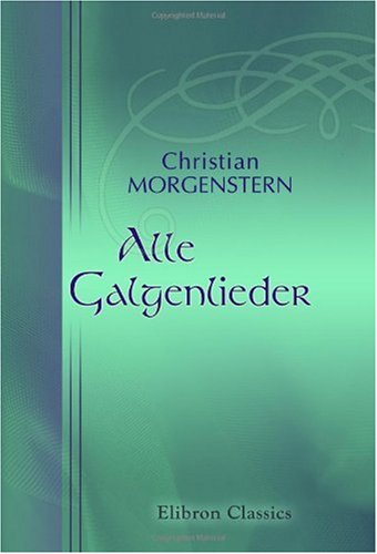 Alle Galgenlieder Taschenbuch – 22. September 2000 Christian Morgenstern Adamant Media Corporation 0543898342 POE000000