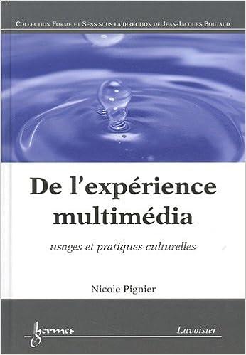 Download De l'expérience multimédia : Usages et pratiques culturelles pdf epub