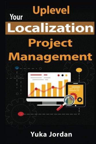 Uplevel Your Localization Project Management by CreateSpace Independent Publishing Platform