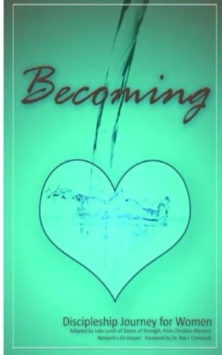 Download Becoming - Mentoring His Way: Encouraging Steps to Disciple Women Through One-on-One Mentoring pdf epub