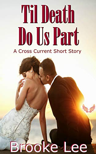 Til Death Do Us Part: A Cross Current Short Story