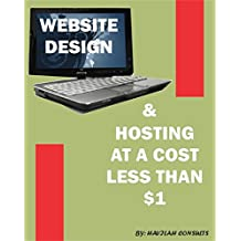 GETTING DOMAIN, HOSTING & DESIGNING WEBSITE @ LOW COST LESS THAN ($1)