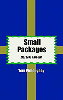 Small Packages: Zip! Eek! Rar! Oh! (English Edition) de [Willoughby, Tom]
