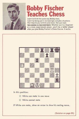 Bobby Fischer Teaches Chess by Fischer, Bobby, Margulies, Stuart, Mosenfelder, Donn (February 4, 2010) Paperback