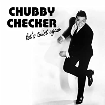 Chubby chekcers lets twist again think, that