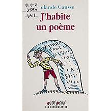 J'habite un poème (French Edition)
