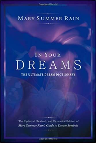 In Your Dreams The Ultimate Dream Dictionary Mary Summer Rain
