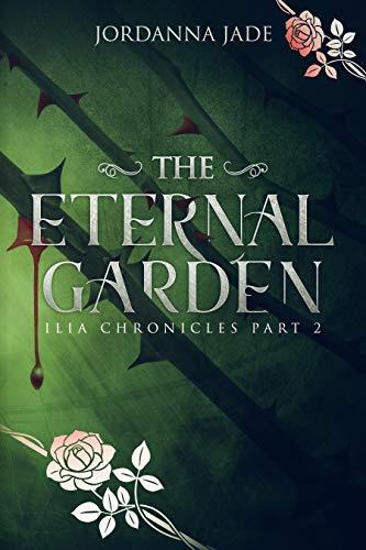 The Eternal Garden: Ilia Chronicles Part 2