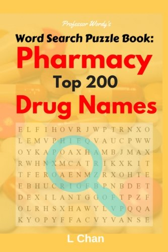 Professor Wordy's Word Search Puzzle Book: Pharmacy Top 200 Drug Names (Careers) (Volume 1)
