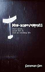Mini-achievements: Start small, spark fire & lead an exciting life