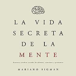 La vida secreta de la mente [The Secret Life of the Mind]