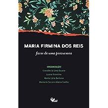 Maria Firmina Dos Reis.faces De Uma Precursora