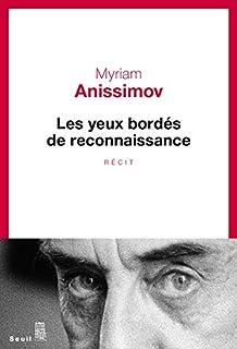Les yeux bordés de reconnaissance, Anissimov, Myriam