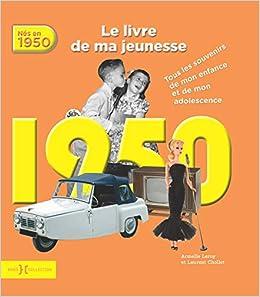 1950 Le Livre De Ma Jeunesse Amazon Fr Laurent Chollet
