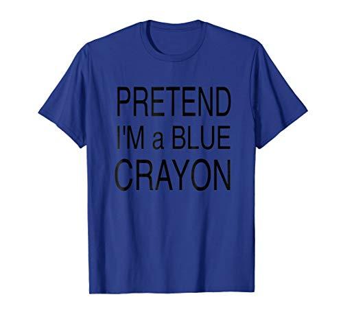 Pretend Im a BLUE Crayon Shirt Funny Teen Costume
