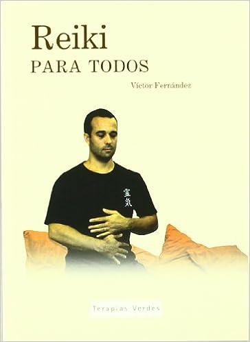 REIKI PARA TODOS 1.(LIBRO+DVD): Víctor Manuel Fernández ...