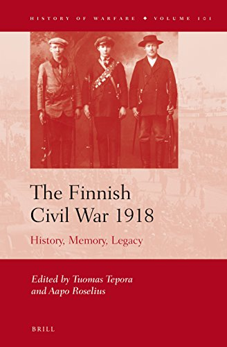 The Finnish Civil War 1918: History, Memory, Legacy (History of Warfare)