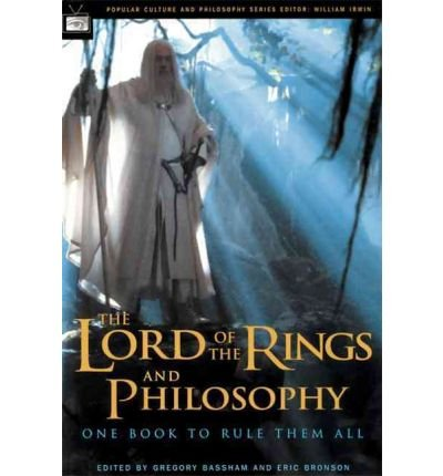 The Lord of the Rings and Philosophy: One Book to Rule Them AllTHE LORD OF THE RINGS AND PHILOSOPHY: ONE BOOK TO RULE THEM ALL by Bassham, Gregory (Author) on Sep-01-2003 Paperback PDF