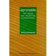 Agronomie: des Bases Aux Nouvelles Orientations