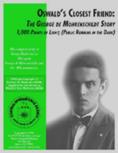 Oswald's Closest Friend; The de Mohrenschildt Story - George H.W. Bush ties to Oswald (The George de Mohrenschildt Story Book - George De Mohrenschildt