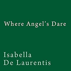Where Angel's Dare Audiobook