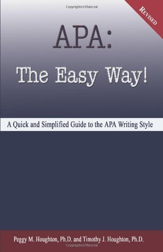 APA: The Easy Way! (for APA 5th edition) Revised Edition by Peggy M. Houghton, Timothy J. Houghton published by Baker College (2007)