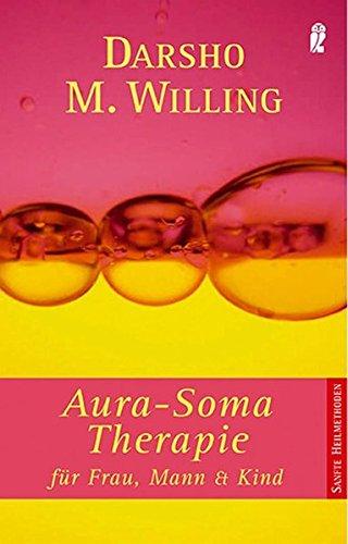 Aura Soma-Therapie: für Frau, Mann und Kind